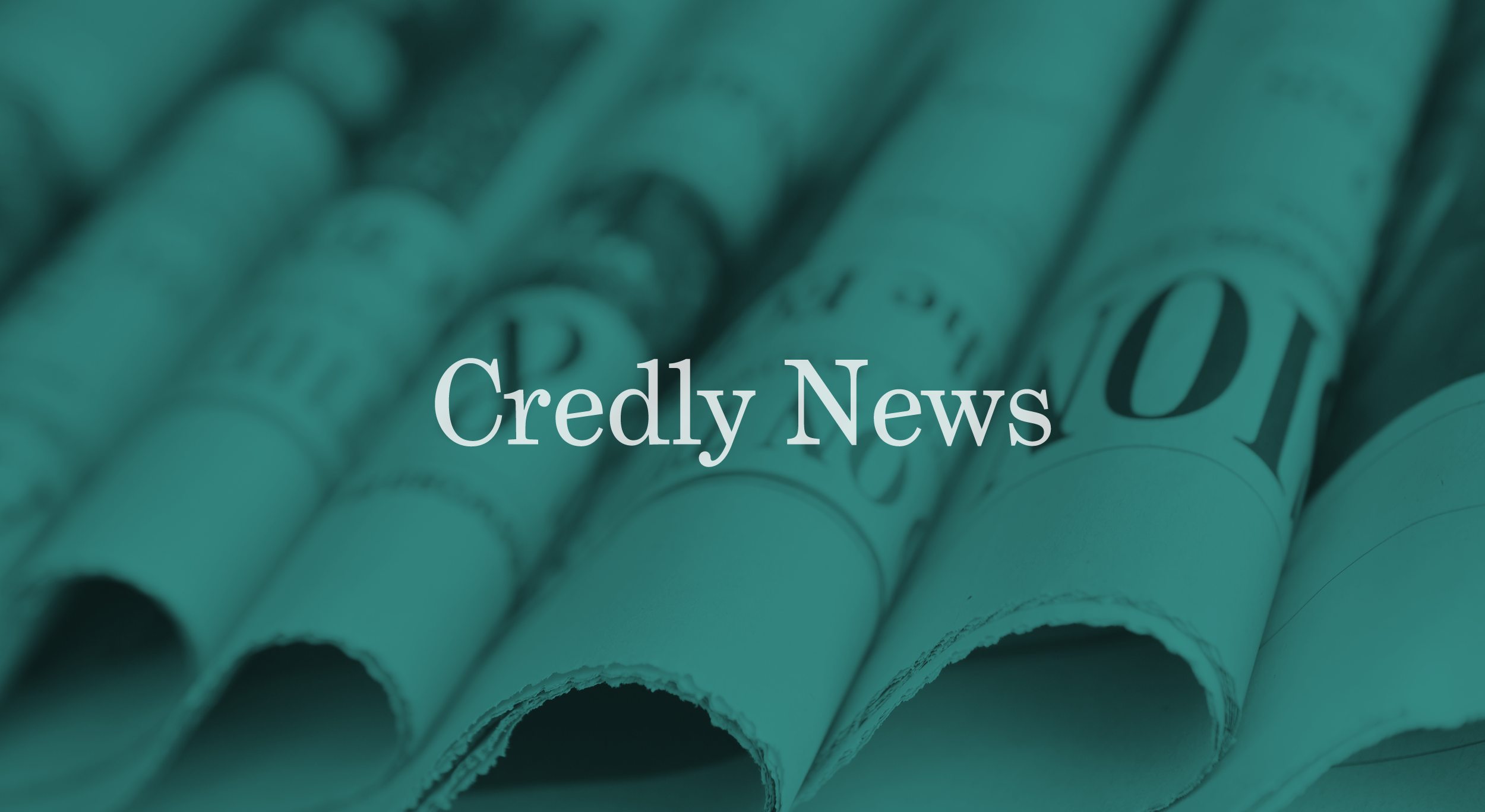 Image of newspapers with text that says Credly News.